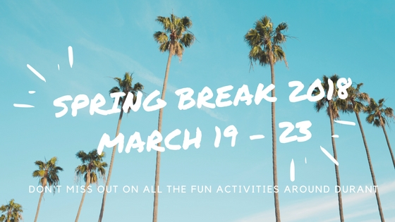 Spring Break 2018March 19 - 23