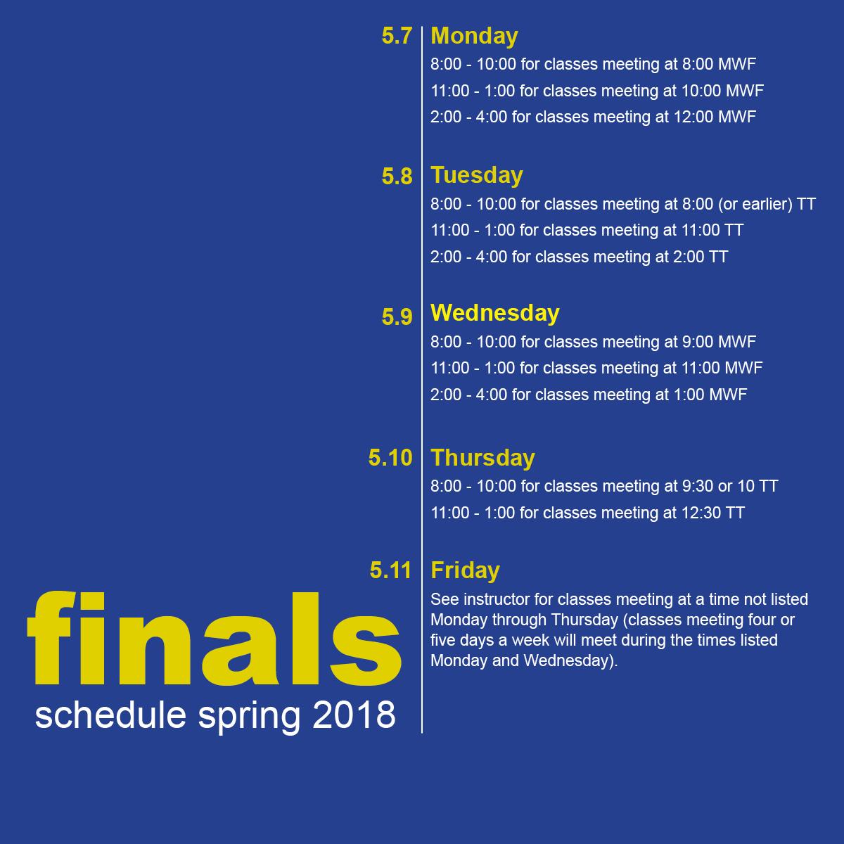 Spring 2018 Finals schedule.