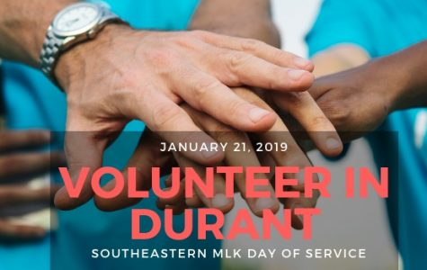 """On Monday, January 21, Southeastern classes will be released in order to give students the opportunity to, """"Make a day off, a day on,"""" Students are encouraged to choose one of the many organizations in Durant to make the most out of their free time, and make Durant a better place."""
