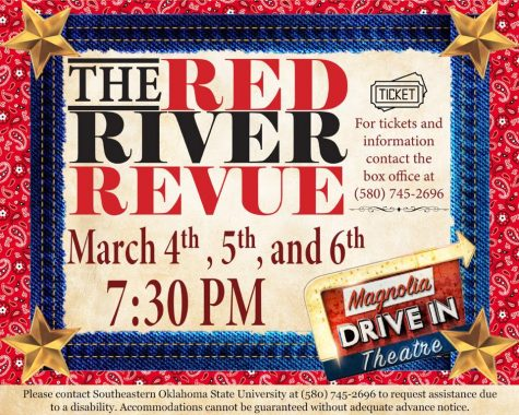 The Red River Revue performances will be happening live March 4, 5 and 6. For ticket purchases, call the box office at (580) 745-2696.